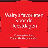 Walry's favorieten voor de feestdagen, 15 weergaloze titels, 15 verrukkelijke geschenken met 10% korting