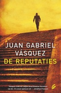 Juan Gabriel Vásquez – De reputaties