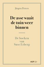De asse waait de tuin weer binnen - De boeken van Suse Esberg