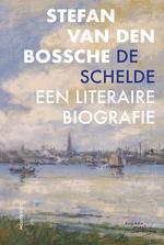 De Schelde -  een literaire biografie