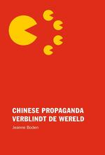 Jeanne Boden - Chinese Propaganda Verblindt De Wereld